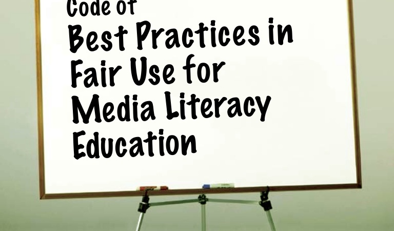 The code of best practices for fair use in media literacy education